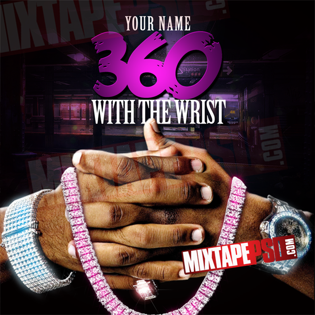 Mixtape Template 360 with the Wrist