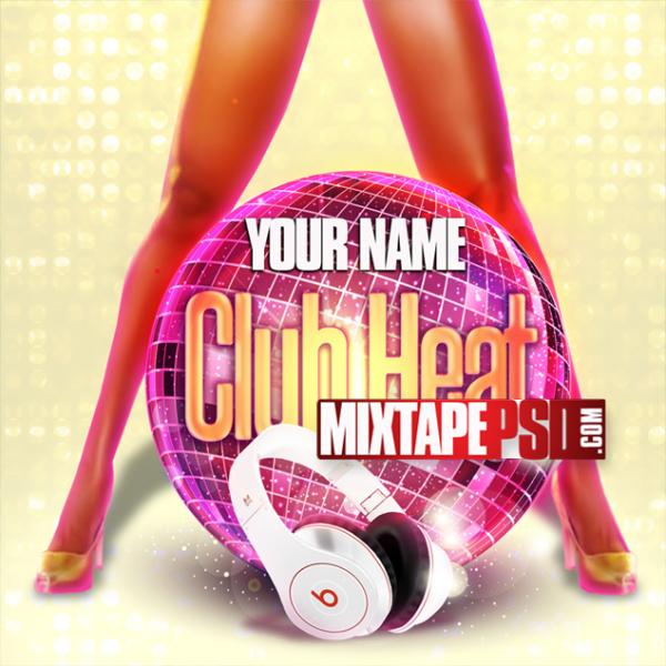 Mixtape Template Club Heat, Album Covers, Graphic Design, Graphic Designer, How to Make a Mixtape Cover, Mixtape, Mixtape cover Maker, Mixtape Cover Templates, Mixtape Covers, Mixtape Designer, Mixtape Designs, Mixtape PSD, Mixtape Templates, Mixtapepsd, Mixtapes, Premade Mixtape Covers, Premade Single Covers, PSD Mixtape, Custom Mixtape