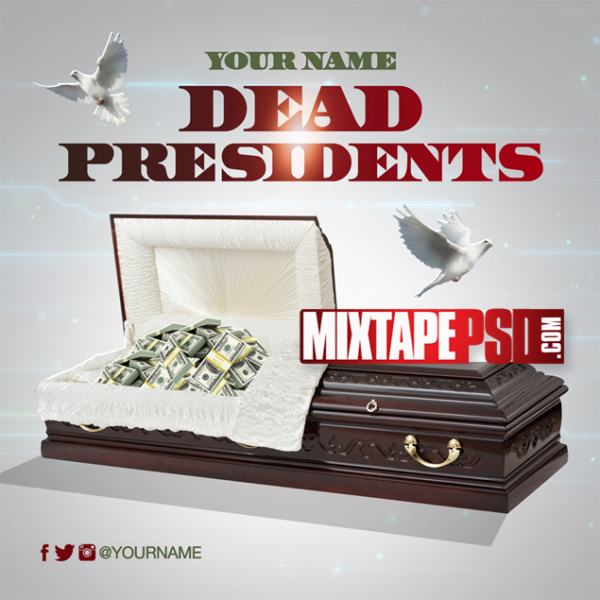 Mixtape Cover Template Dead Presidents, Album Covers, Graphic Design, Graphic Designer, How to Make a Mixtape Cover, Mixtape, Mixtape cover Maker, Mixtape Cover Templates, Mixtape Covers, Mixtape Designer, Mixtape Designs, Mixtape PSD, Mixtape Templates, Mixtapepsd, Mixtapes, Premade Mixtape Covers, Premade Single Covers, PSD Mixtape, Custom Mixtape Covers