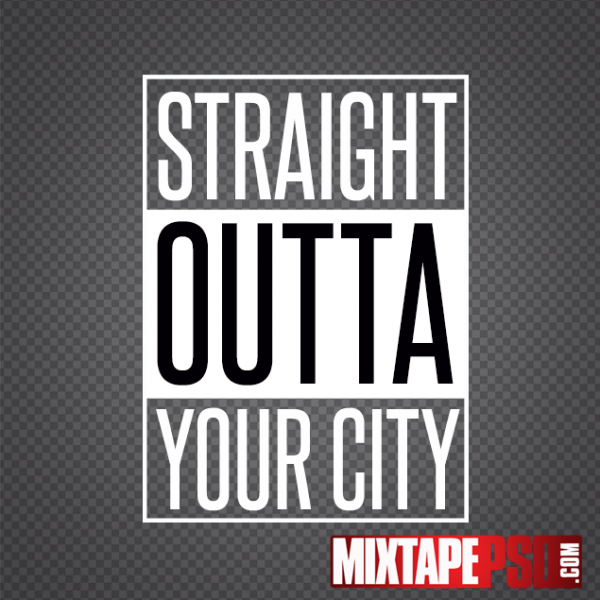 Straight Outta Your City Template PSD Straight Outta Template, Straight Outta, Straight Outta Compton PSD