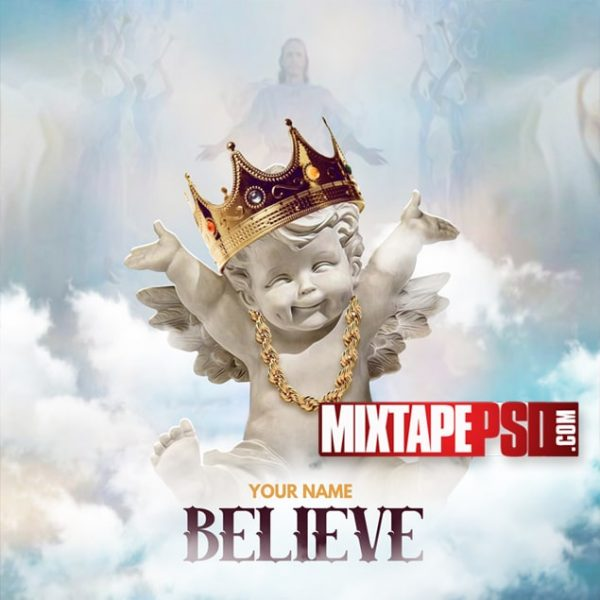 Mixtape Cover Template Believe, Album Covers, Graphic Design, Graphic Designer, How to Make a Mixtape Cover, Mixtape, Mixtape cover Maker, Mixtape Cover Templates, Mixtape Covers, Mixtape Designer, Mixtape Designs, Mixtape PSD, Mixtape Templates, Mixtapepsd, Mixtapes, Premade Mixtape Covers, Premade Single Covers, PSD Mixtape, free mixtape cover psd templates
