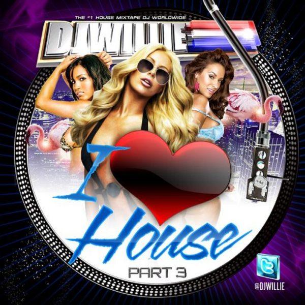 DJ Willie - I Love House 3