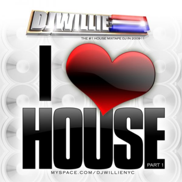 DJ Willie - I Love House Vol. 1